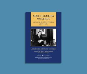 Xose-Filgueira-Valverde-Alcalde-de-Pontevedra-Portada-libro-ipad-795x675